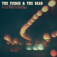 The Fierce And The Dead - If It Carries On Like This We Are Moving To Morecambe