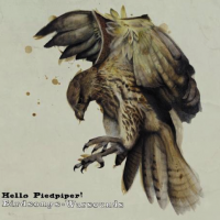 Hello Piedpiper - Birdsongs = Warsound