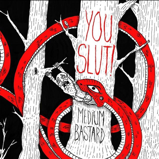 You Slut! - Medium Bastard