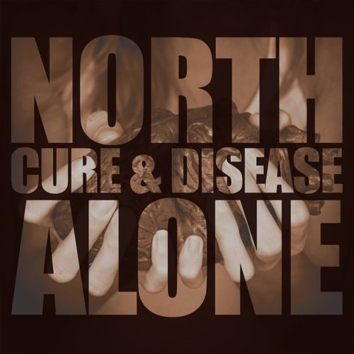 North Alone - Cure and Disease