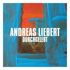 AndreasLiebert_Durchgelebt