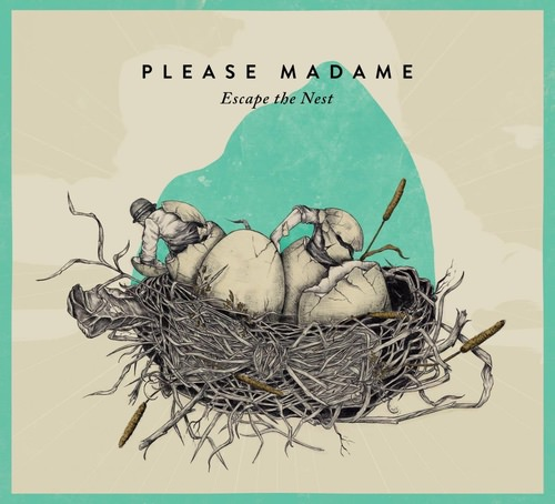 Please Madame - Escape the Nest