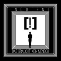 Indolent - Das braucht kein Mensch (EP)