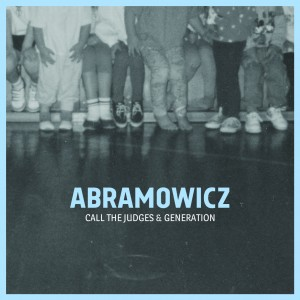Abramowicz Call The Juges & Generation