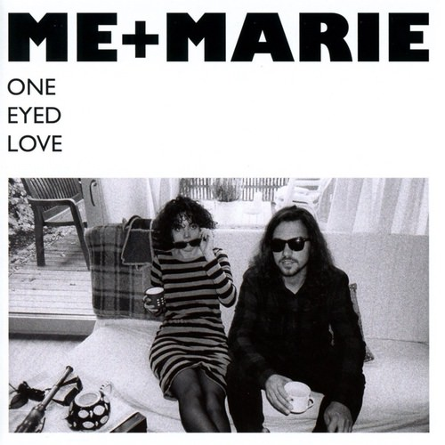 ME + MARIE - One Eyed Love (Album-Cover)