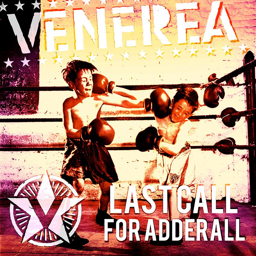 Venerea_Last Call For Adderall