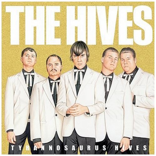 The Hives - Tyrannosaurus Hives (Album-Cover)