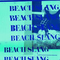 Beach Slang - A Loud Bash Of Teenage Feelings (Album-Cover)