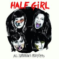 Half Girl - All Tomorrow's Monsters (Album-Cover)
