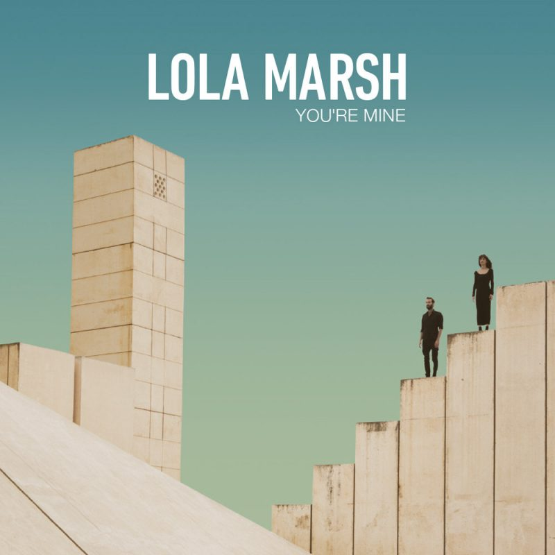 Lola Marsh - You're Mine EP