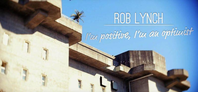 Rob Lynch - I'm Positive, I'm An Optimist