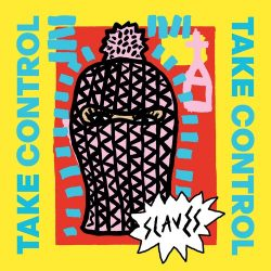 Slaves - Take Control (Album-Cover)