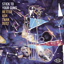 Stick To Your Guns - Better Ash Than Dust (EP-Cover)