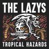The Lazys - Tropical Hazards